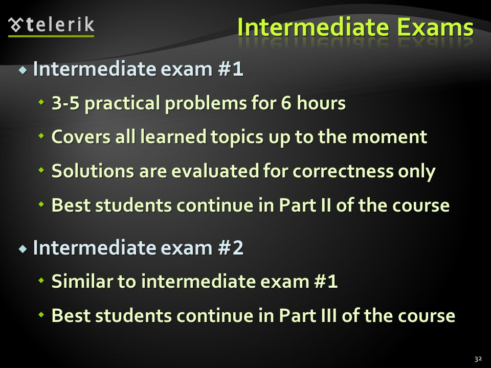 Intermediate Exams Intermediate exam #1 Intermediate exam #2