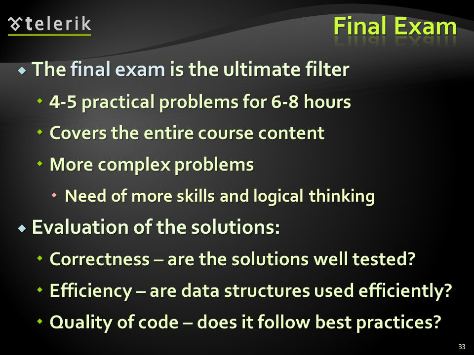 Final Exam The final exam is the ultimate filter