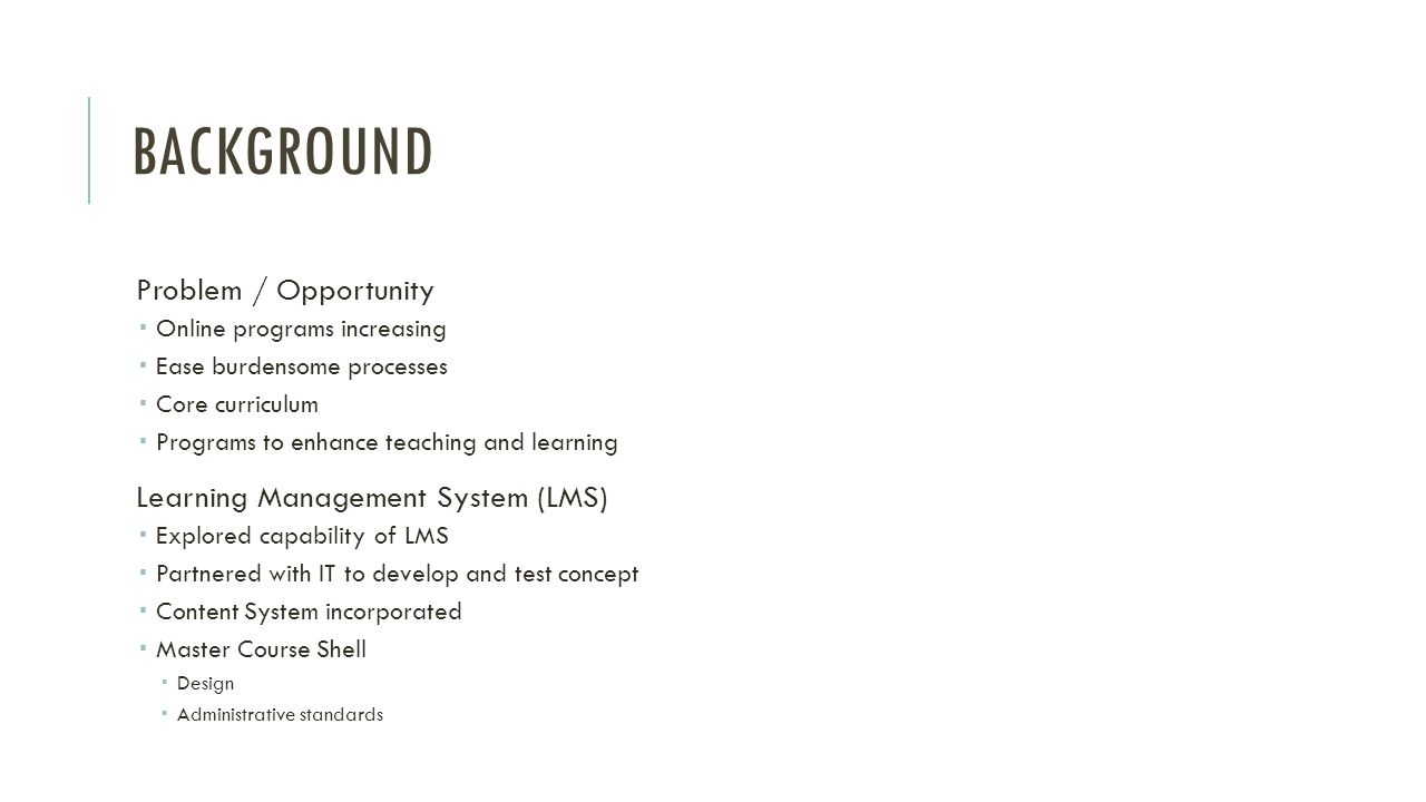 Background Problem / Opportunity Learning Management System (LMS)