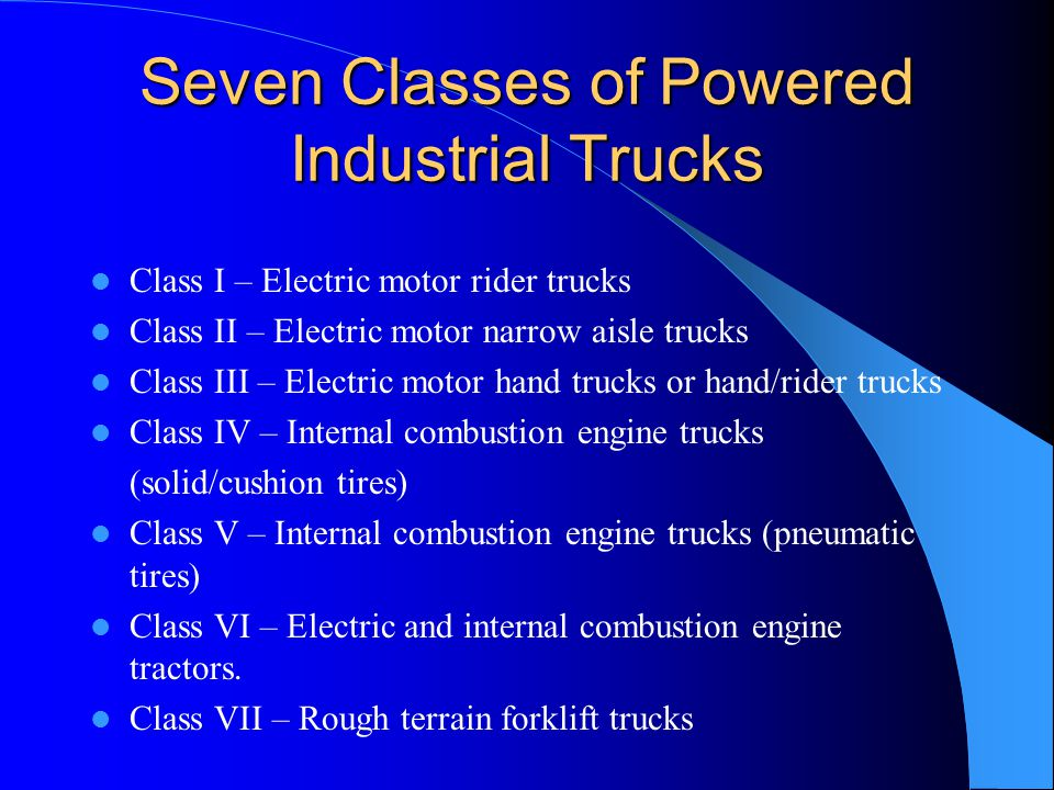 Seven Classes of Powered Industrial Trucks