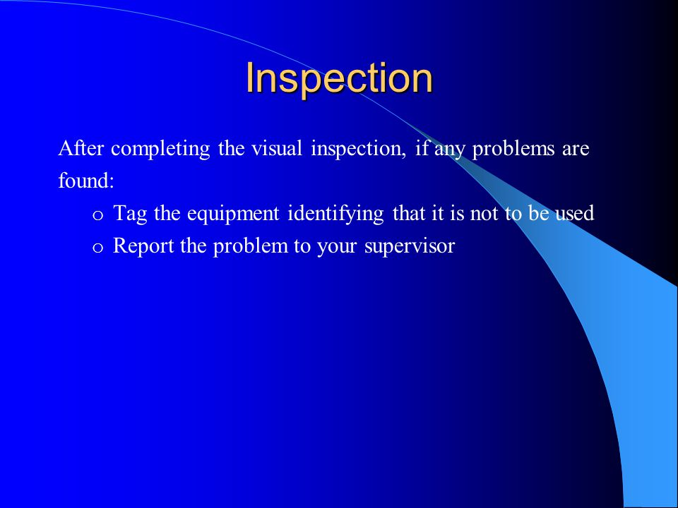 Inspection After completing the visual inspection, if any problems are