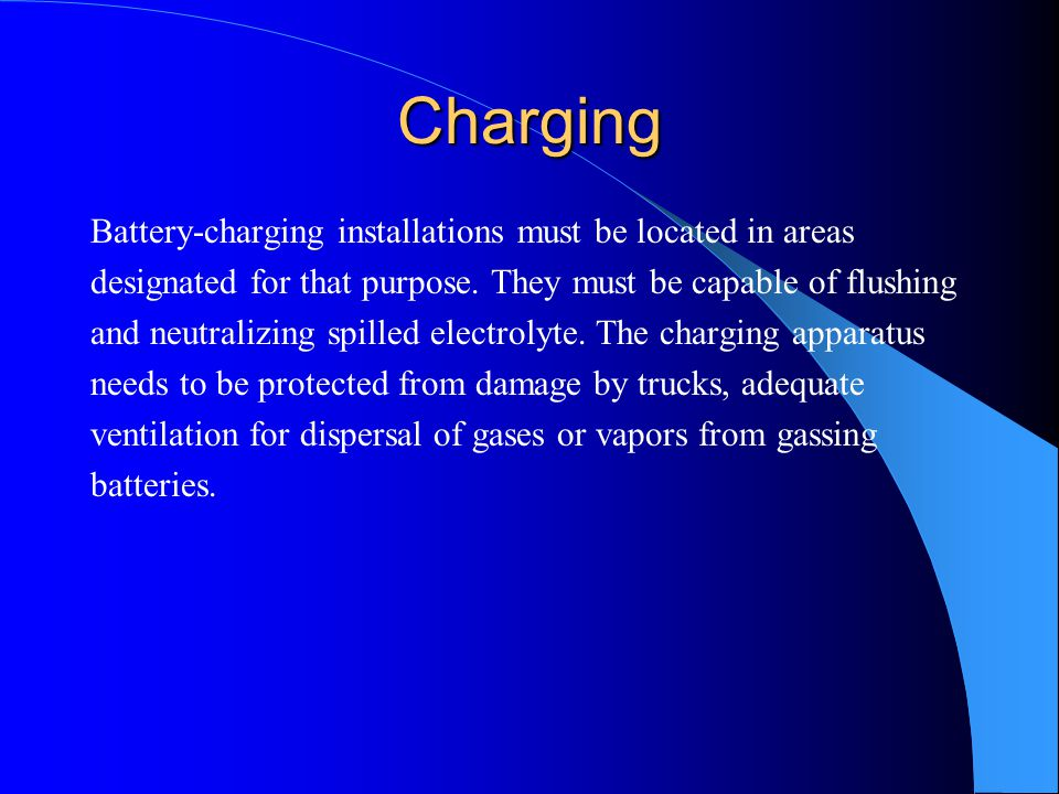 Charging Battery-charging installations must be located in areas