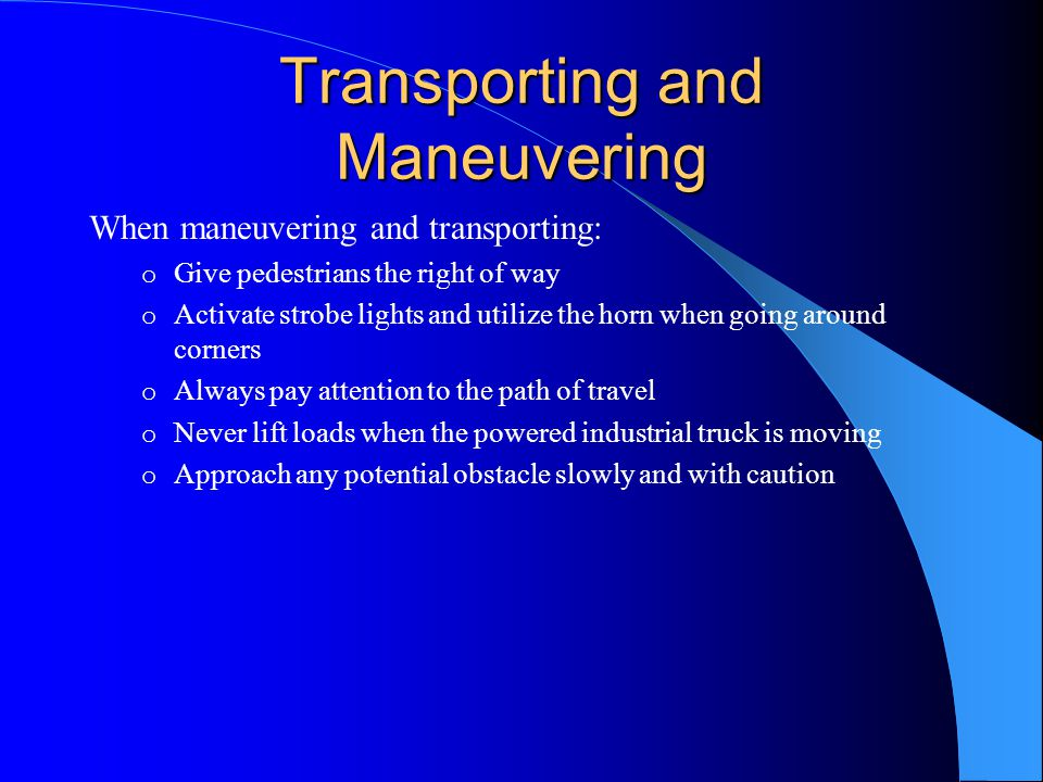 Transporting and Maneuvering