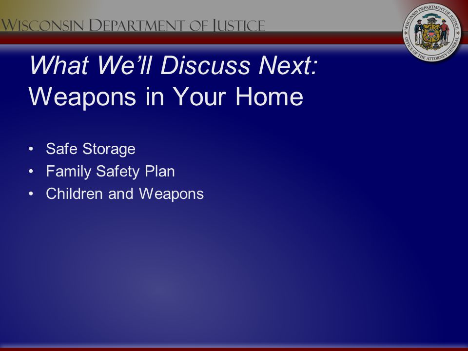 What We'll Discuss Next: Weapons in Your Home