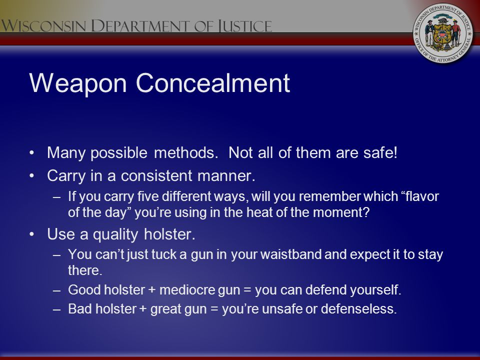 Weapon Concealment Many possible methods. Not all of them are safe!