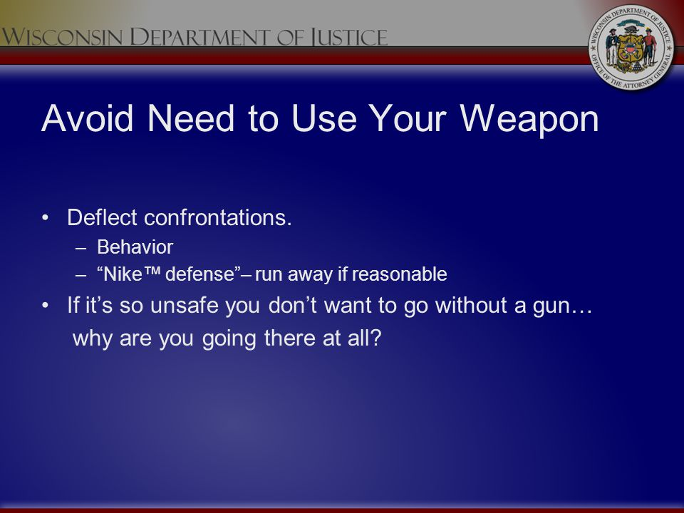 Avoid Need to Use Your Weapon