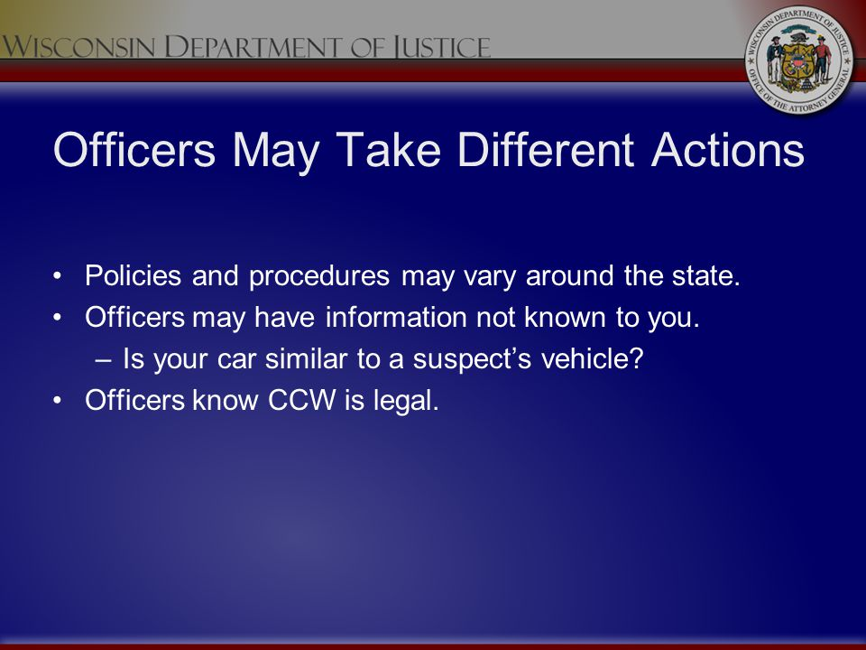 Officers May Take Different Actions