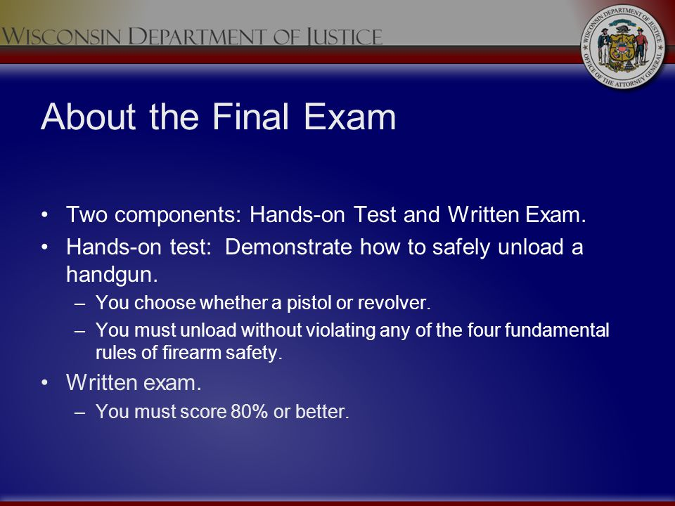About the Final Exam Two components: Hands-on Test and Written Exam.