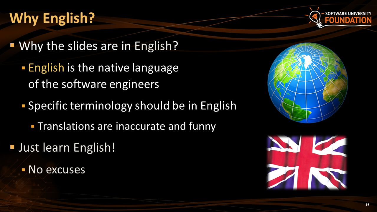 Why English Why the slides are in English Just learn English!