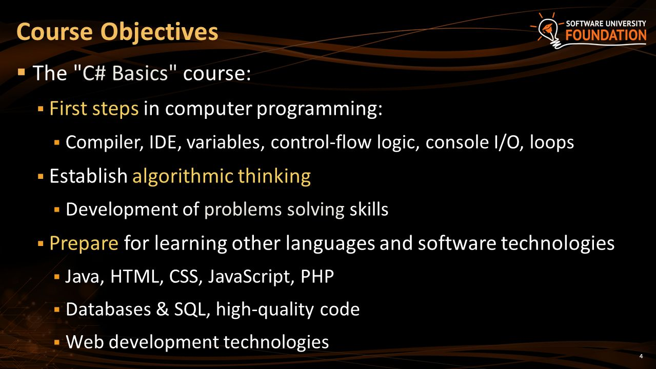 Course Objectives The C# Basics course: