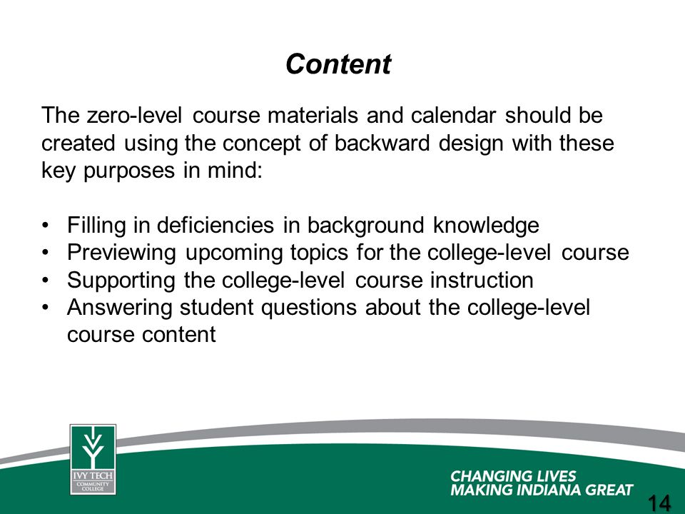 Content The zero-level course materials and calendar should be created using the concept of backward design with these key purposes in mind: