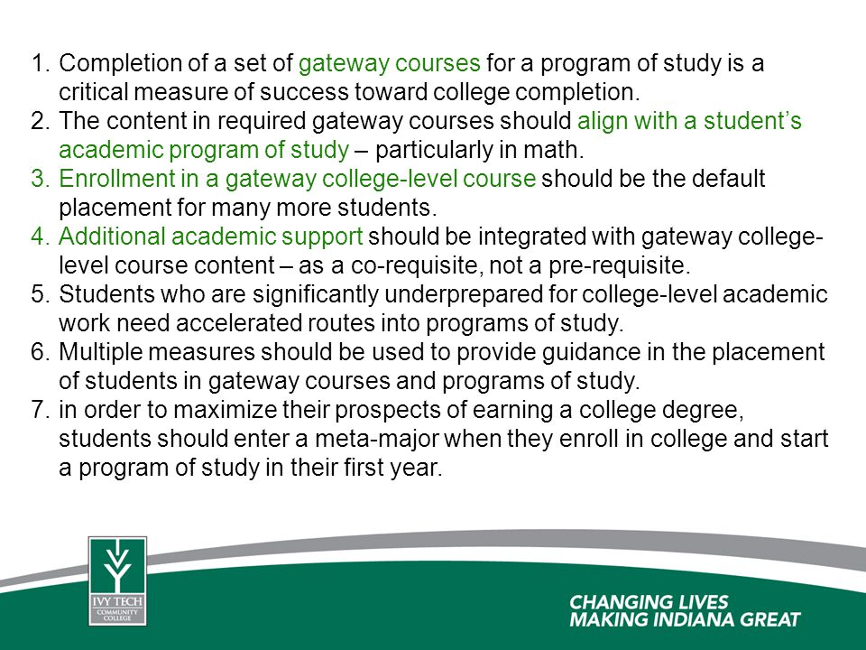 Completion of a set of gateway courses for a program of study is a critical measure of success toward college completion.