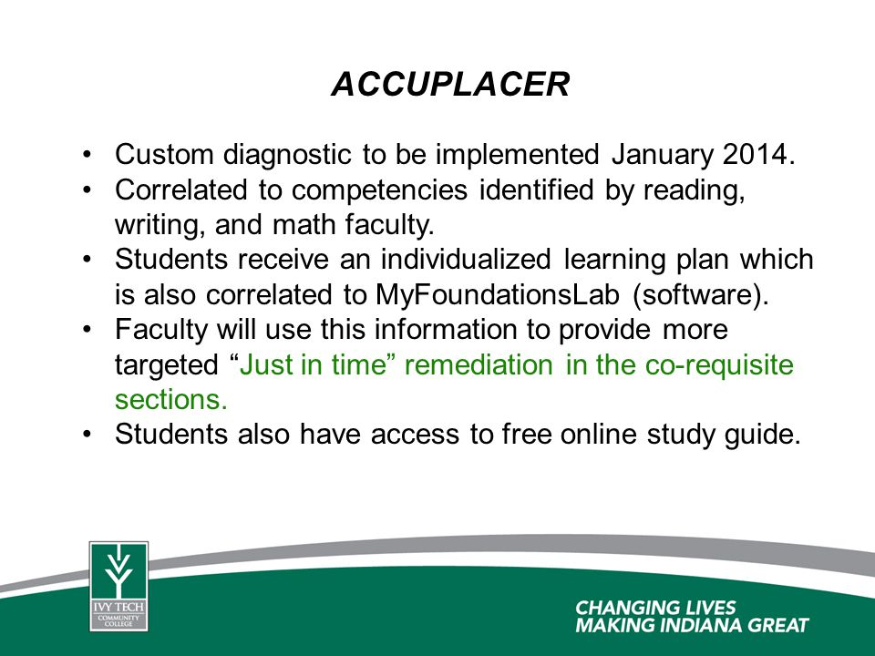 ACCUPLACER Custom diagnostic to be implemented January 2014.