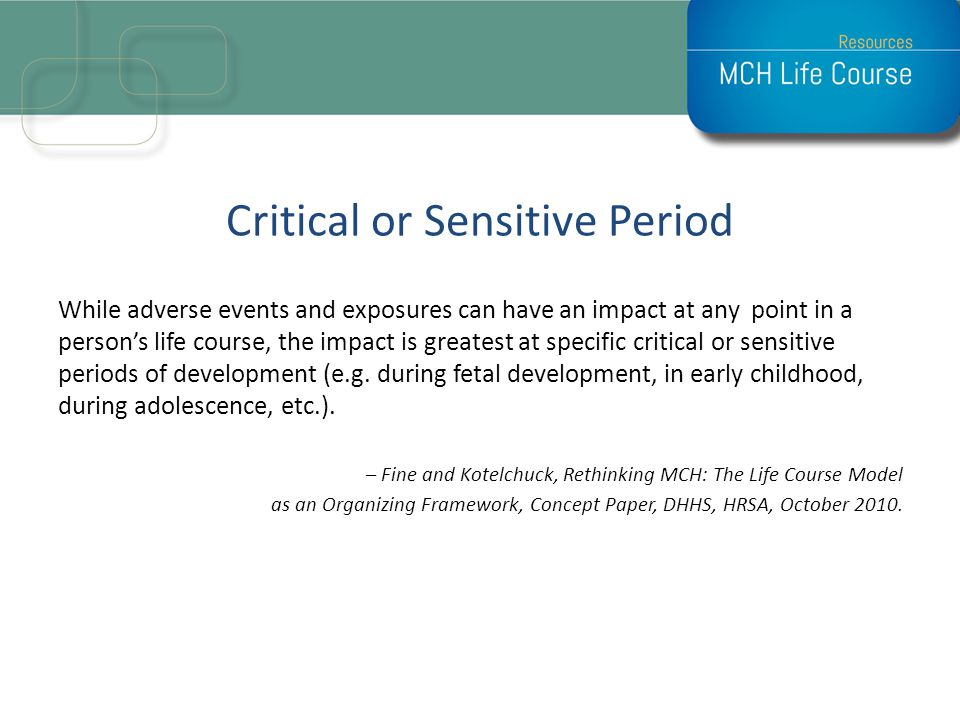 Critical or Sensitive Period