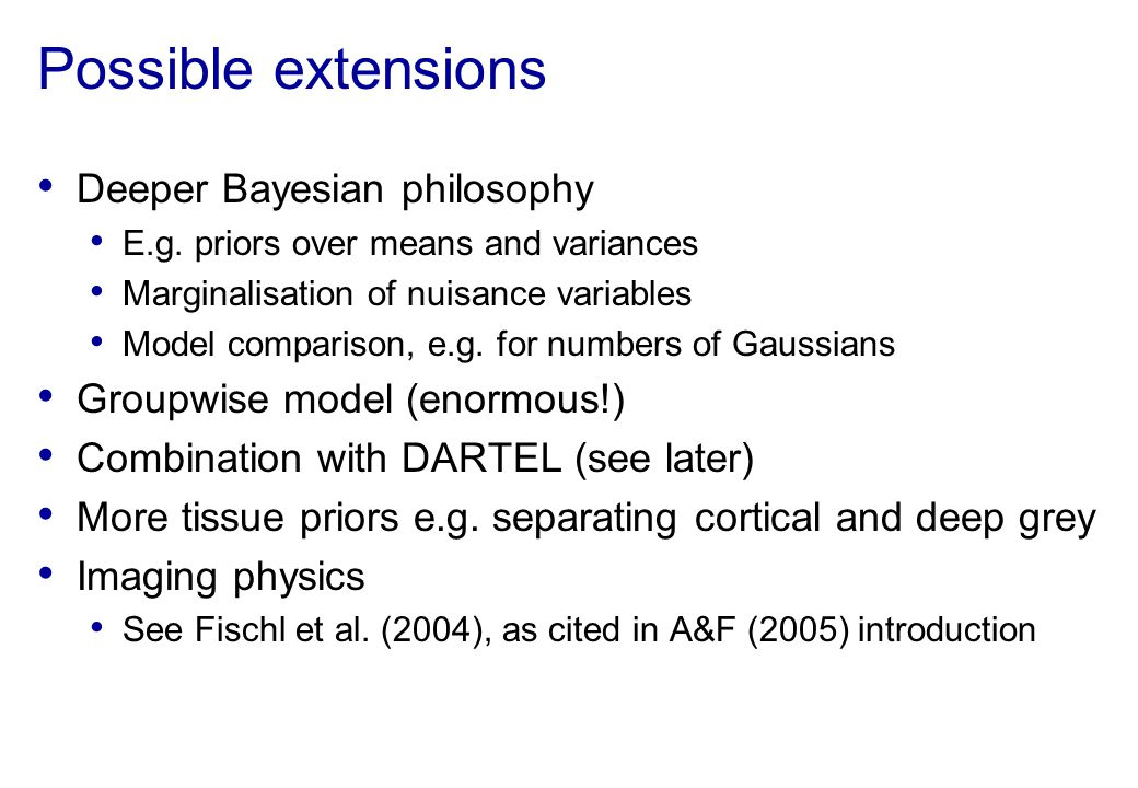 Possible extensions Deeper Bayesian philosophy
