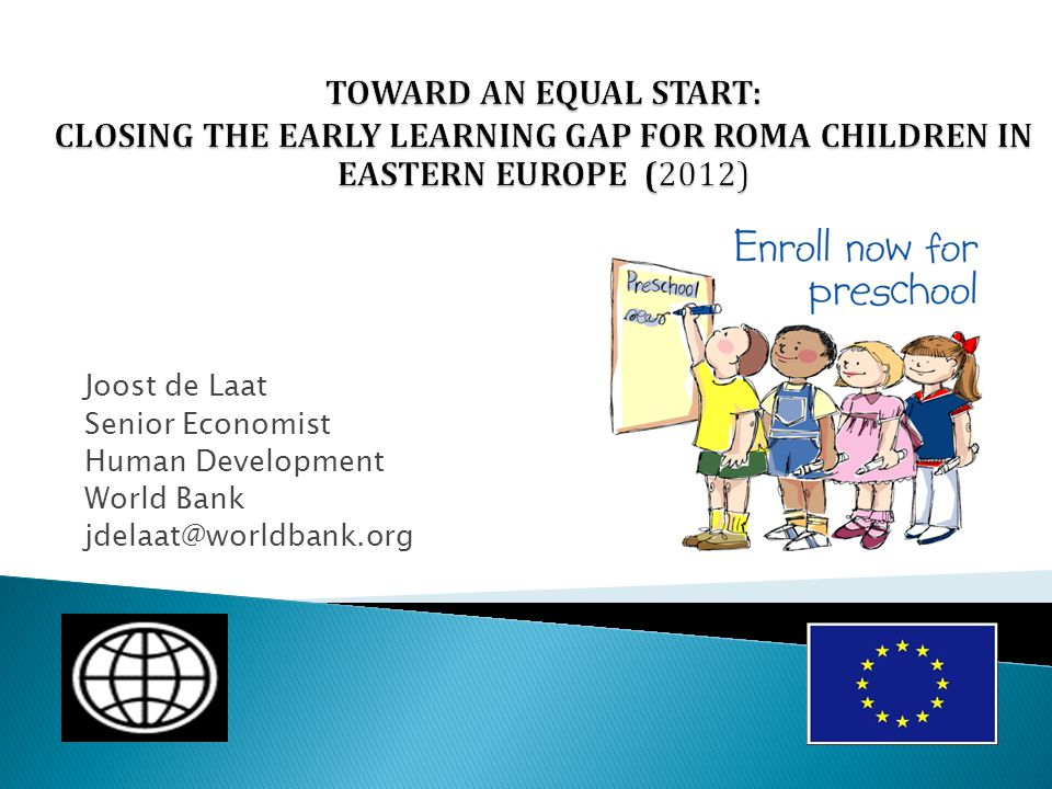 TOWARD AN EQUAL START: CLOSING THE EARLY LEARNING GAP FOR ROMA CHILDREN IN EASTERN EUROPE (2012)