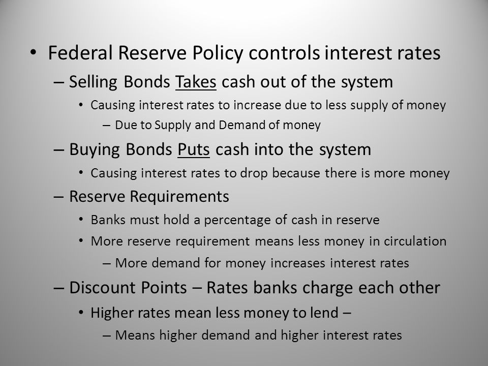 Federal Reserve Policy controls interest rates