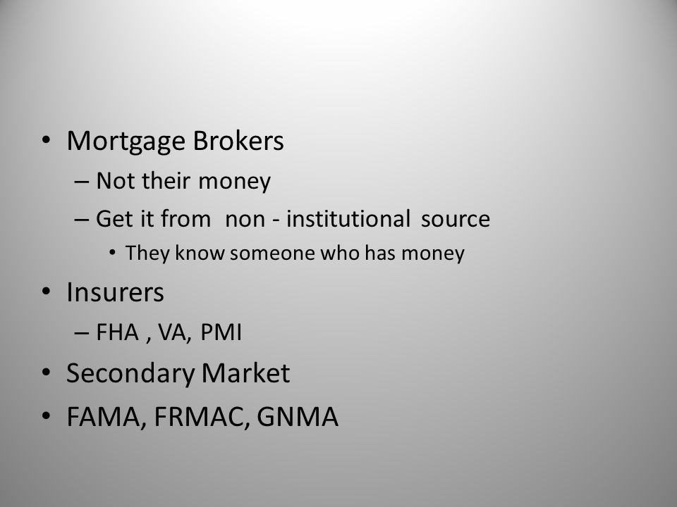 Mortgage Brokers Insurers Secondary Market FAMA, FRMAC, GNMA