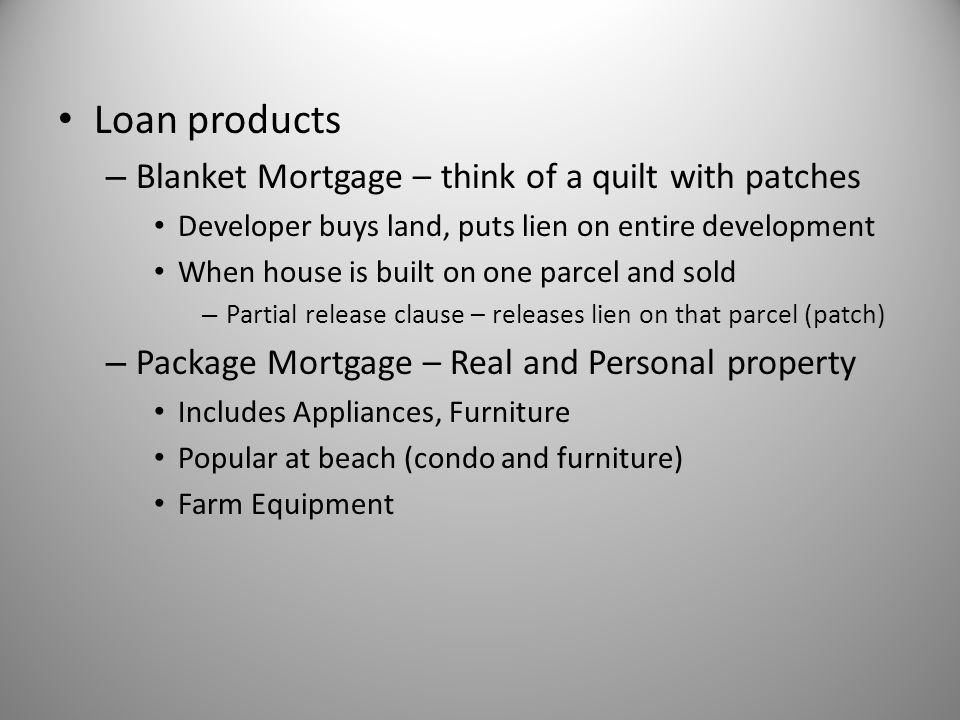 Loan products Blanket Mortgage – think of a quilt with patches