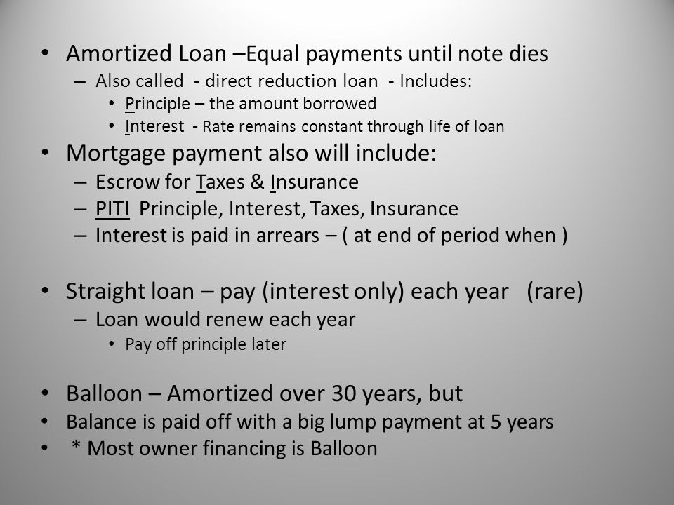 Amortized Loan –Equal payments until note dies