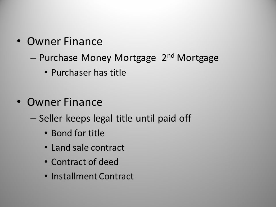 Owner Finance Purchase Money Mortgage 2nd Mortgage