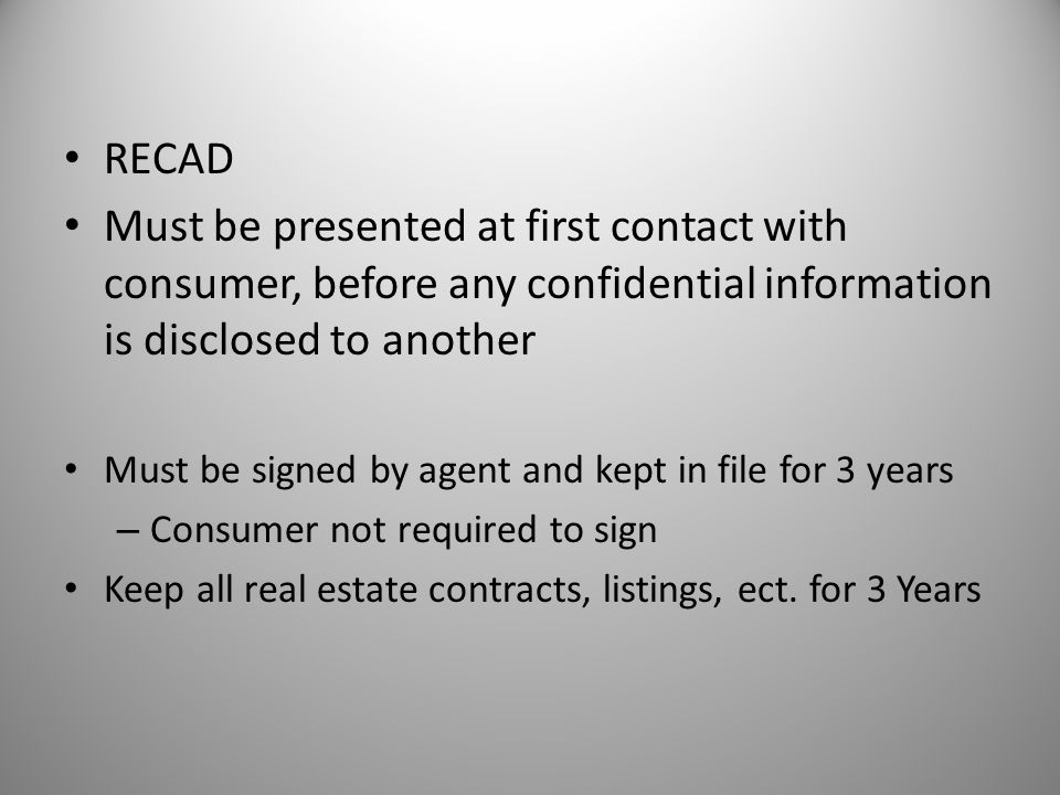 RECAD Must be presented at first contact with consumer, before any confidential information is disclosed to another.