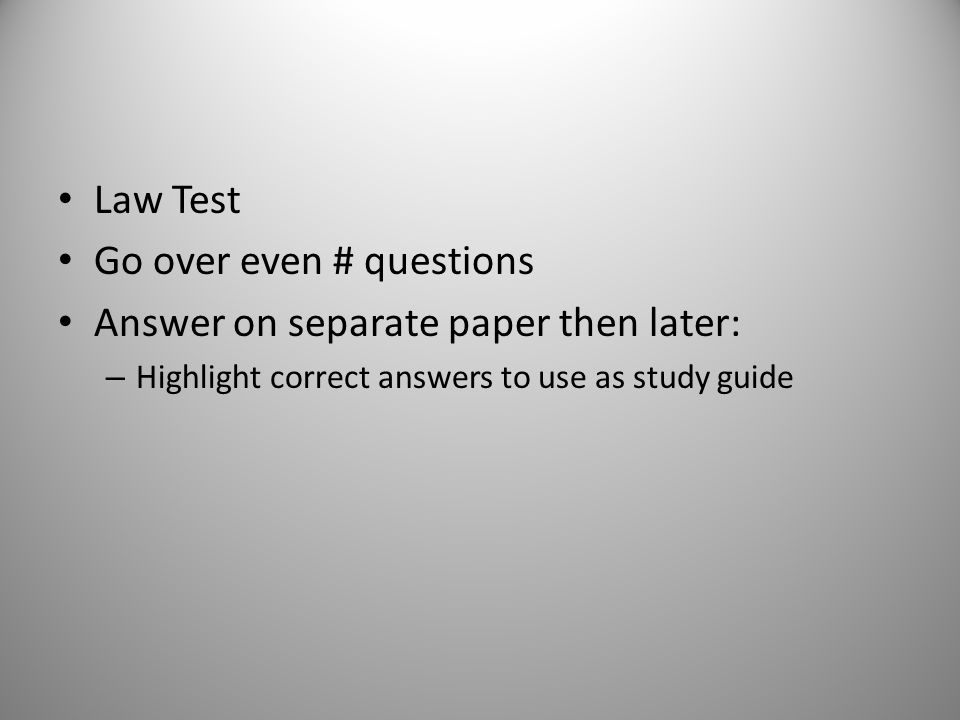 Go over even # questions Answer on separate paper then later: