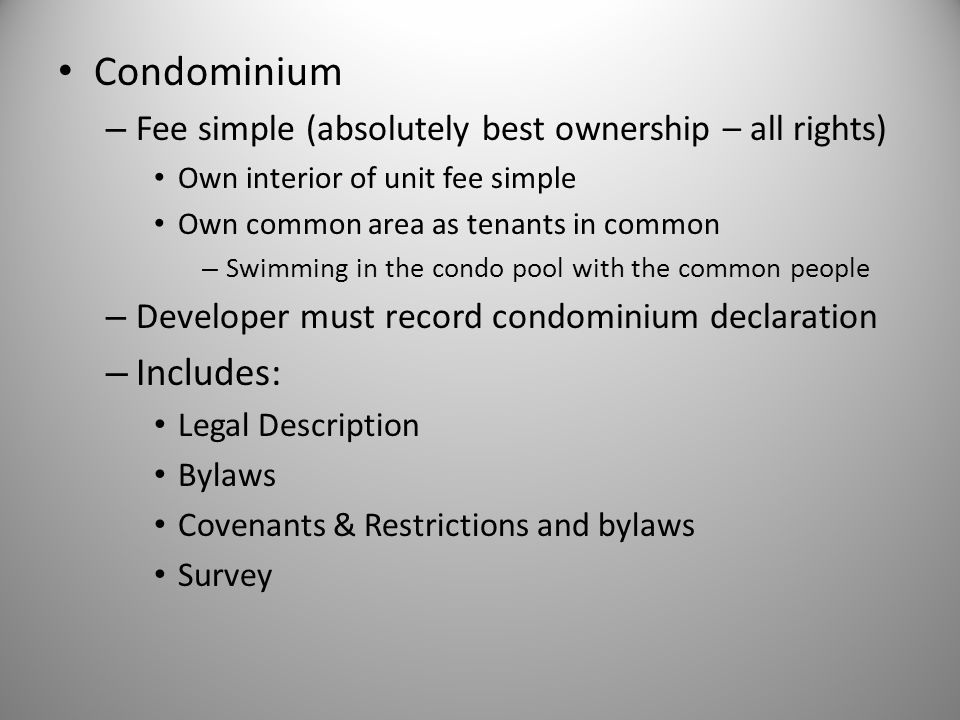 Condominium Includes: