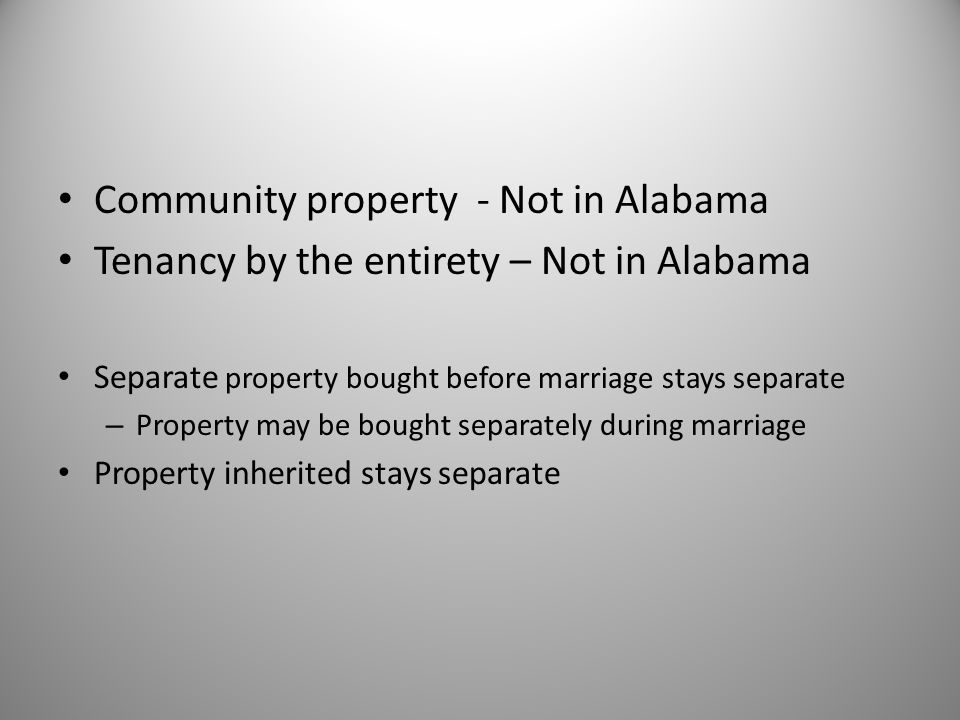 Community property - Not in Alabama