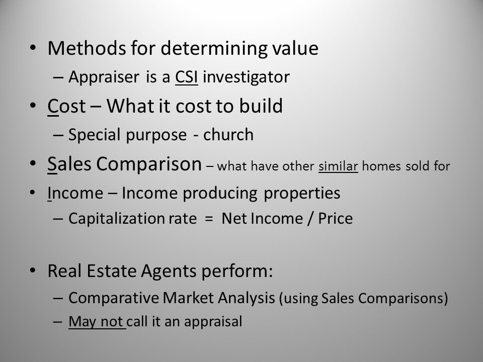 Methods for determining value Cost – What it cost to build