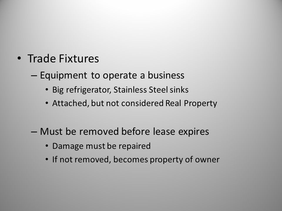 Trade Fixtures Equipment to operate a business