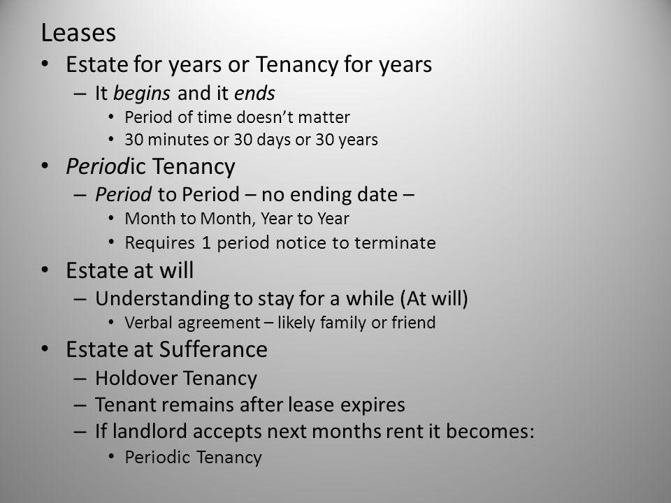 Leases Estate for years or Tenancy for years Periodic Tenancy