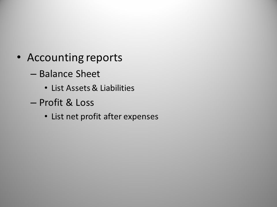 Accounting reports Balance Sheet Profit & Loss
