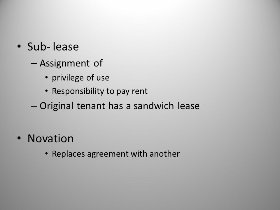 Sub- lease Novation Assignment of Original tenant has a sandwich lease
