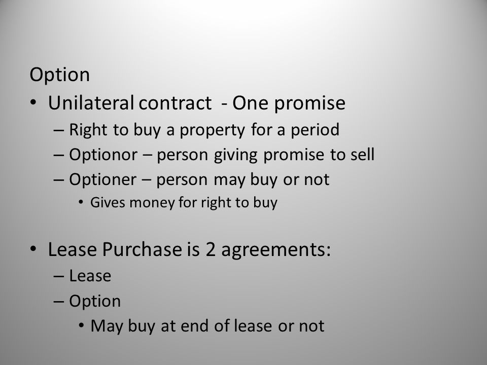 Unilateral contract - One promise