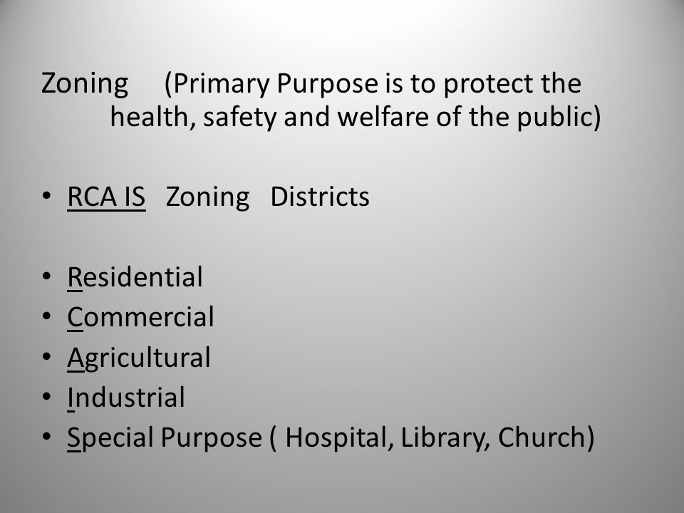 Zoning (Primary Purpose is to protect the