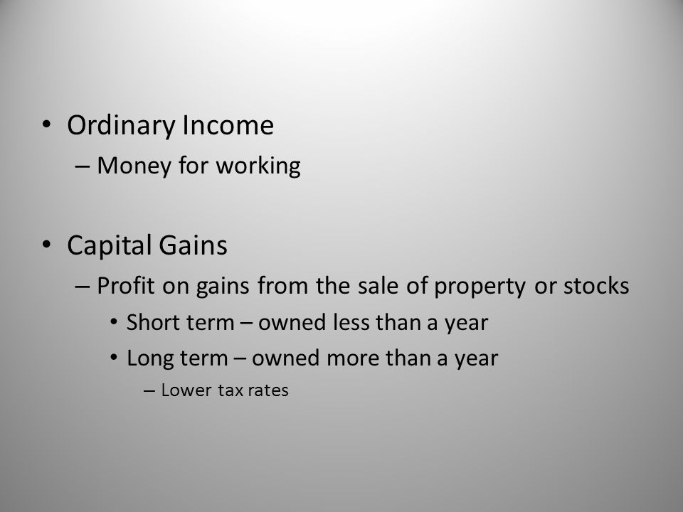 Ordinary Income Capital Gains Money for working