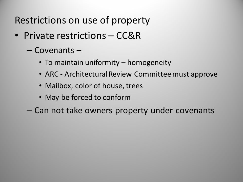 Restrictions on use of property Private restrictions – CC&R