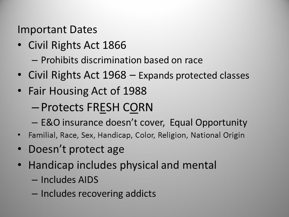 Protects FRESH CORN Important Dates Civil Rights Act 1866
