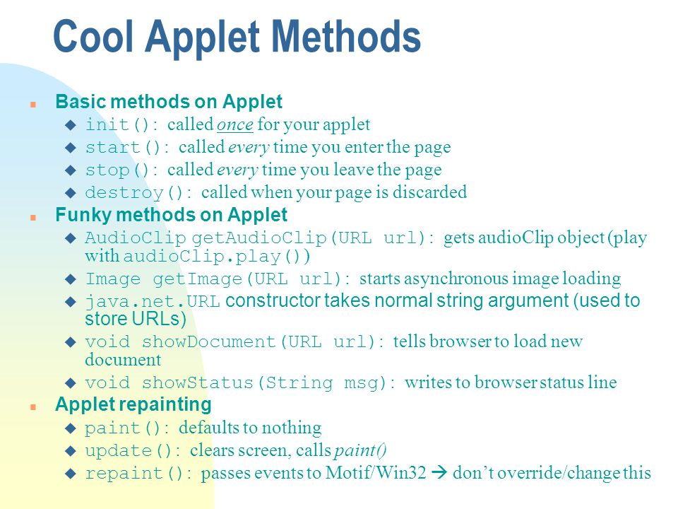Cool Applet Methods Basic methods on Applet