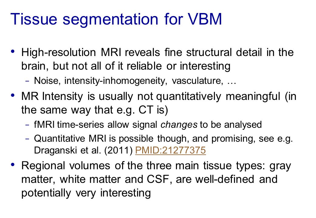 Tissue segmentation for VBM