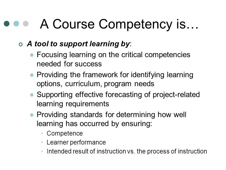 A Course Competency is…