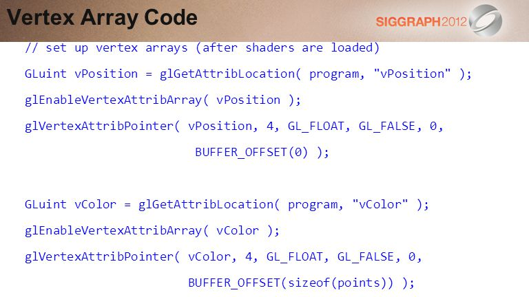 Vertex Array Code // set up vertex arrays (after shaders are loaded)
