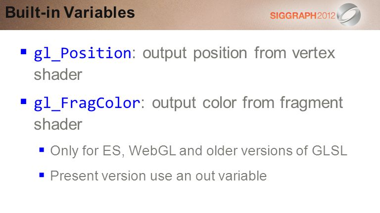gl_Position: output position from vertex shader