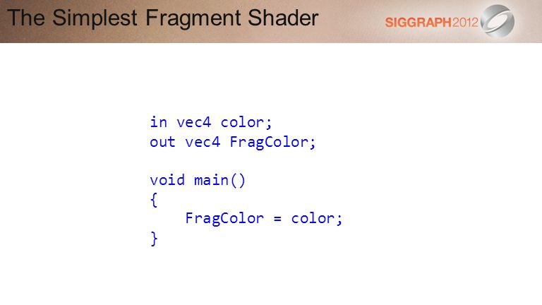 The Simplest Fragment Shader