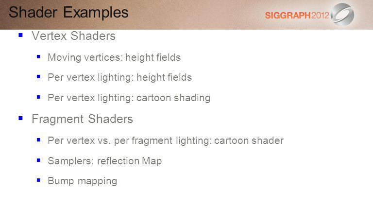 Shader Examples Vertex Shaders Fragment Shaders