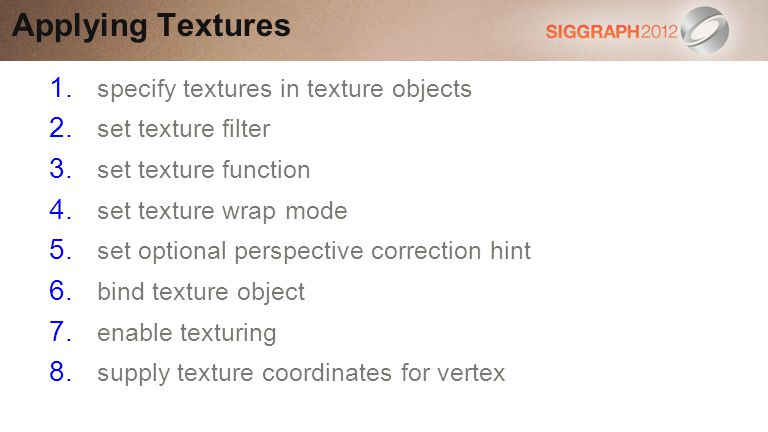 Applying Textures specify textures in texture objects