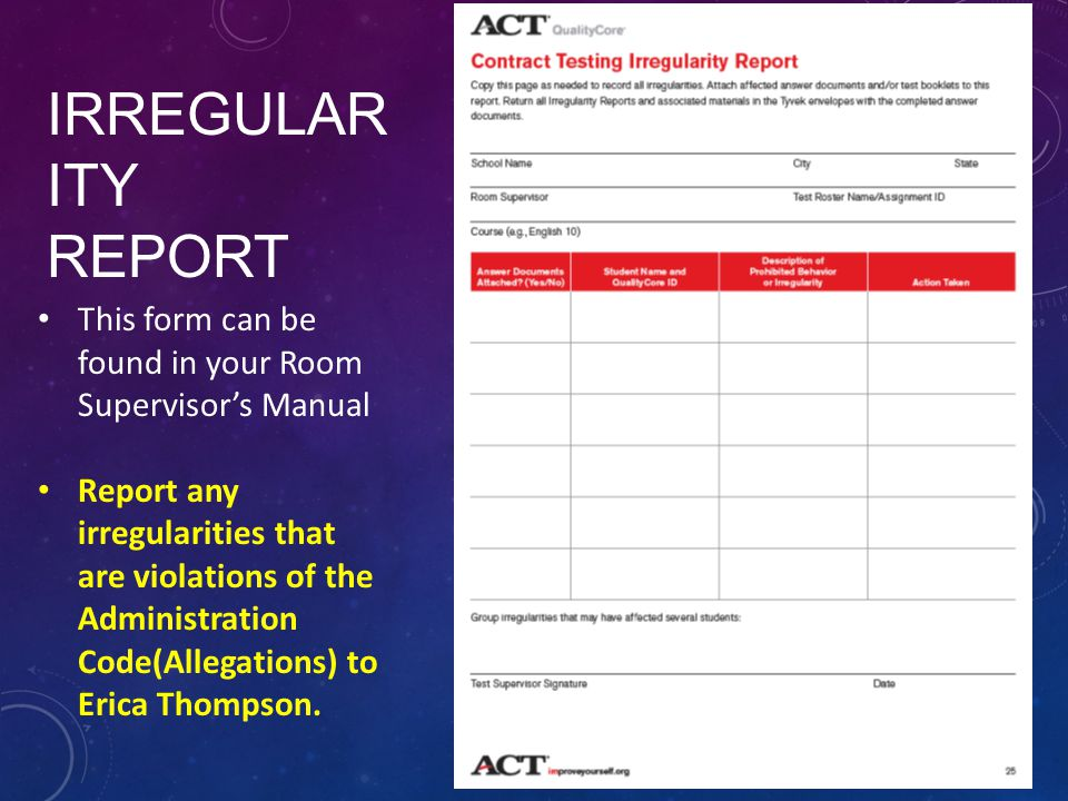 Irregularity report. This form can be found in your Room Supervisor's Manual.