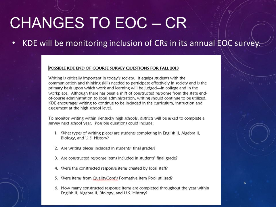 Changes to EOC – CR KDE will be monitoring inclusion of CRs in its annual EOC survey. ·