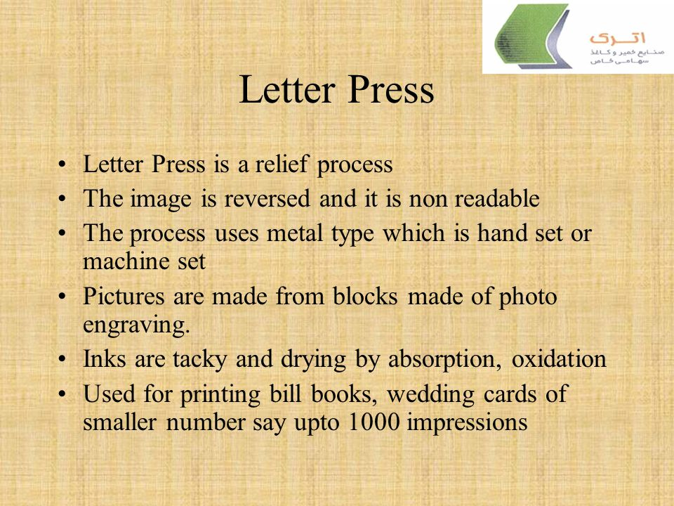 Letter Press Letter Press is a relief process